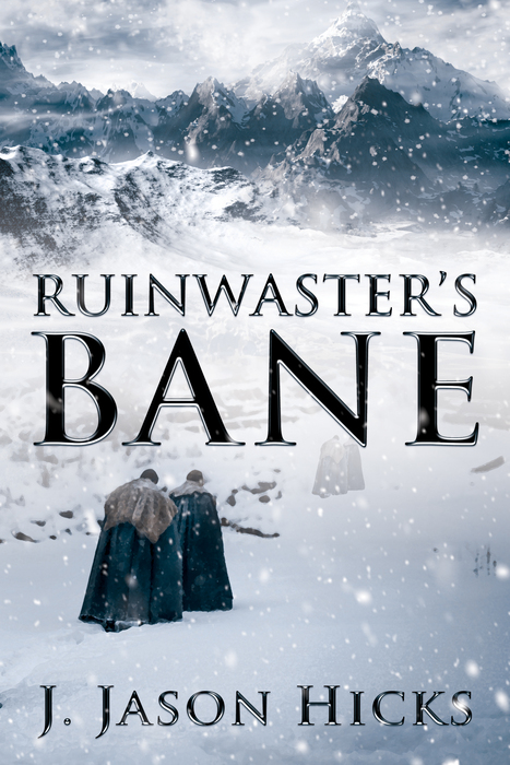 Cover of the fiction book, Ruinwaster's Bane, written by JJ Hicks. Image of two people in fur coats, walking toward mountains in the snow.